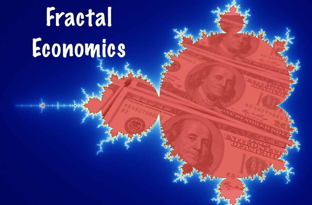 Fractal Economics is the New Economic Paradigm